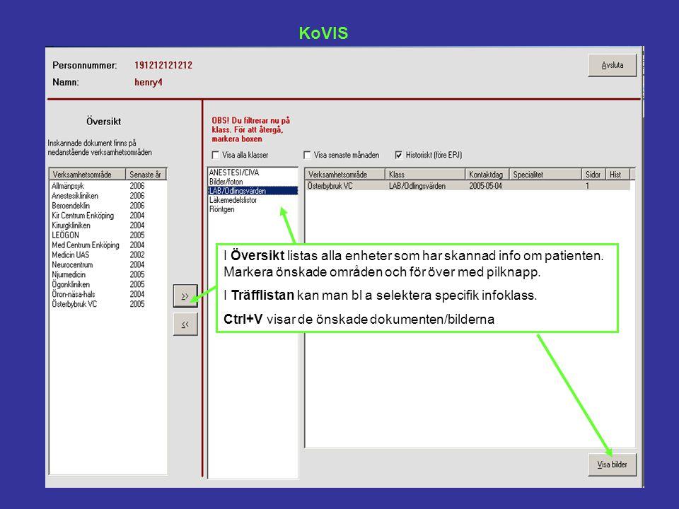 KoVIS I Översikt listas alla enheter som har skannad info om patienten. Markera önskade områden och för över med pilknapp.