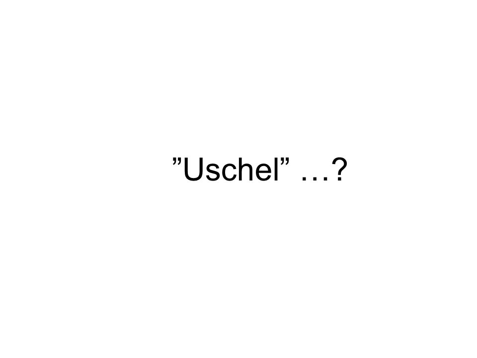 Uschel …