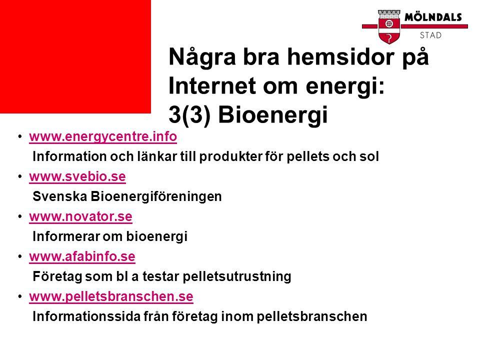 Några bra hemsidor på Internet om energi: 3(3) Bioenergi