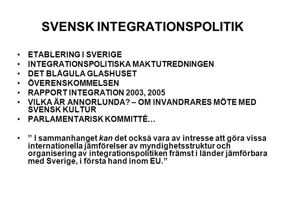 SVENSK INTEGRATIONSPOLITIK