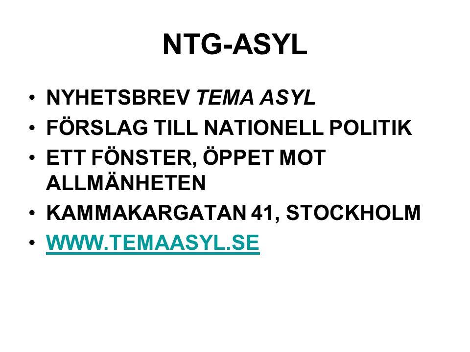NTG-ASYL NYHETSBREV TEMA ASYL FÖRSLAG TILL NATIONELL POLITIK