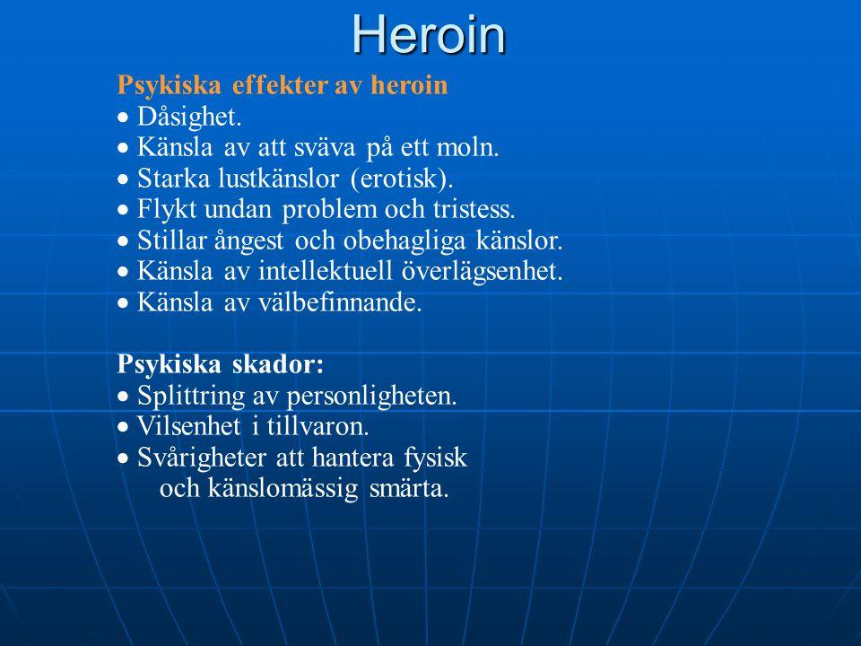 Heroin Psykiska effekter av heroin Dåsighet.