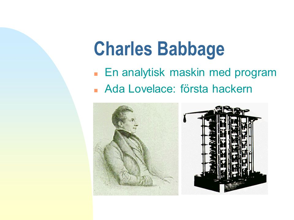 Charles Babbage En analytisk maskin med program