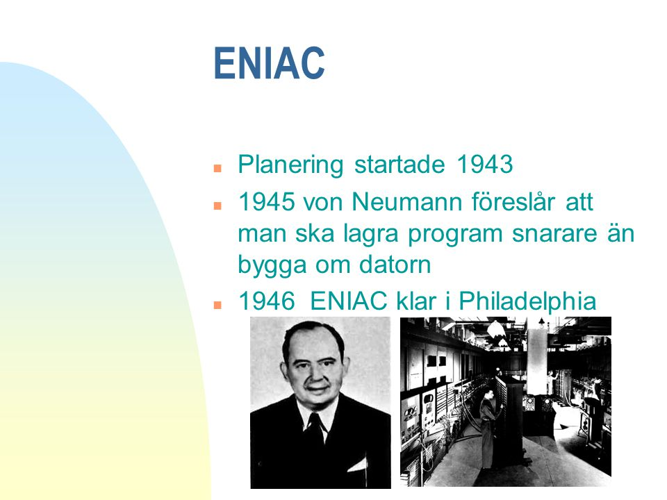 ENIAC Planering startade 1943