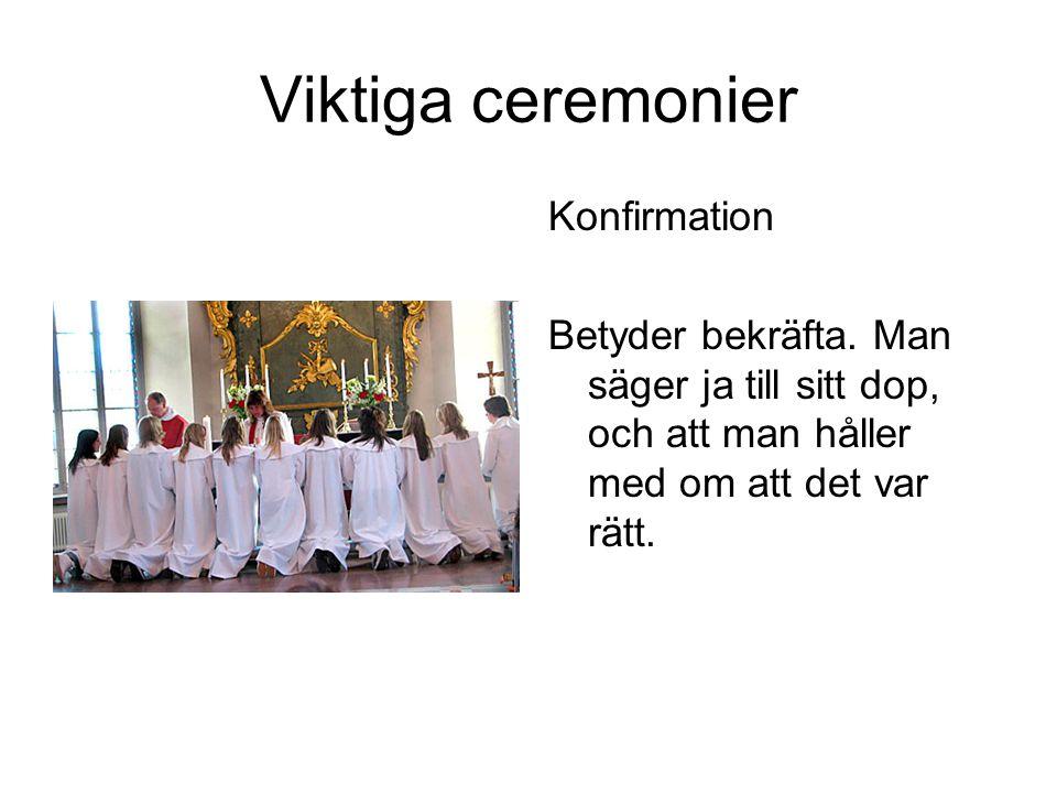 Viktiga ceremonier Konfirmation