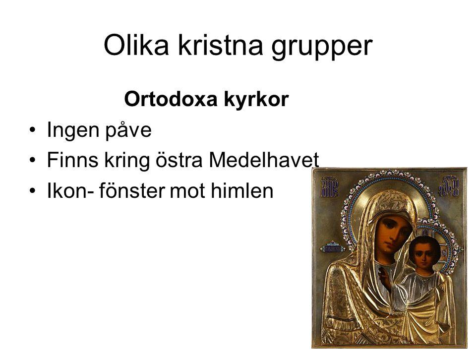 Olika kristna grupper Ortodoxa kyrkor Ingen påve