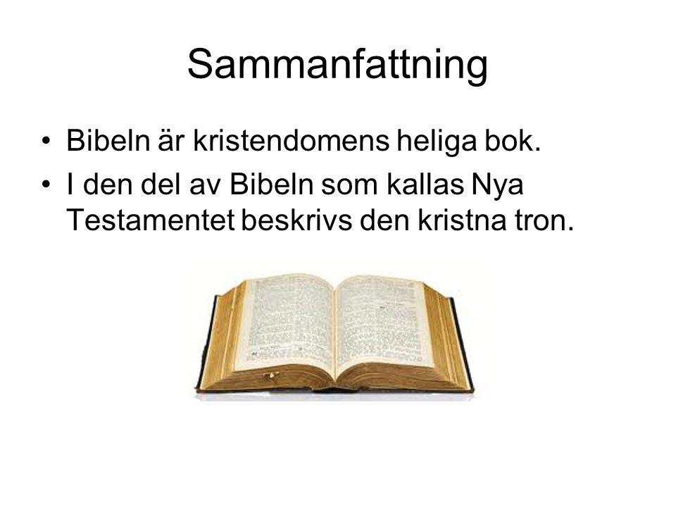 Sammanfattning Bibeln är kristendomens heliga bok.