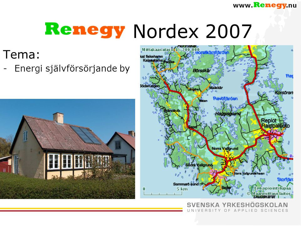 Nordex 2007 Tema: Energi självförsörjande by