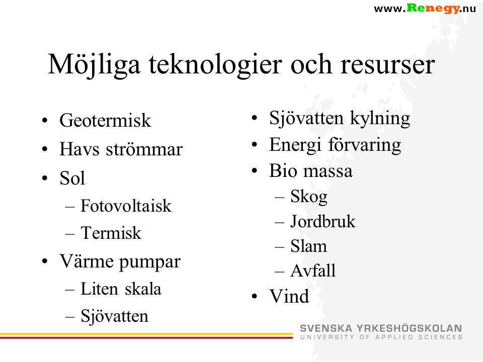 Möjliga teknologier och resurser
