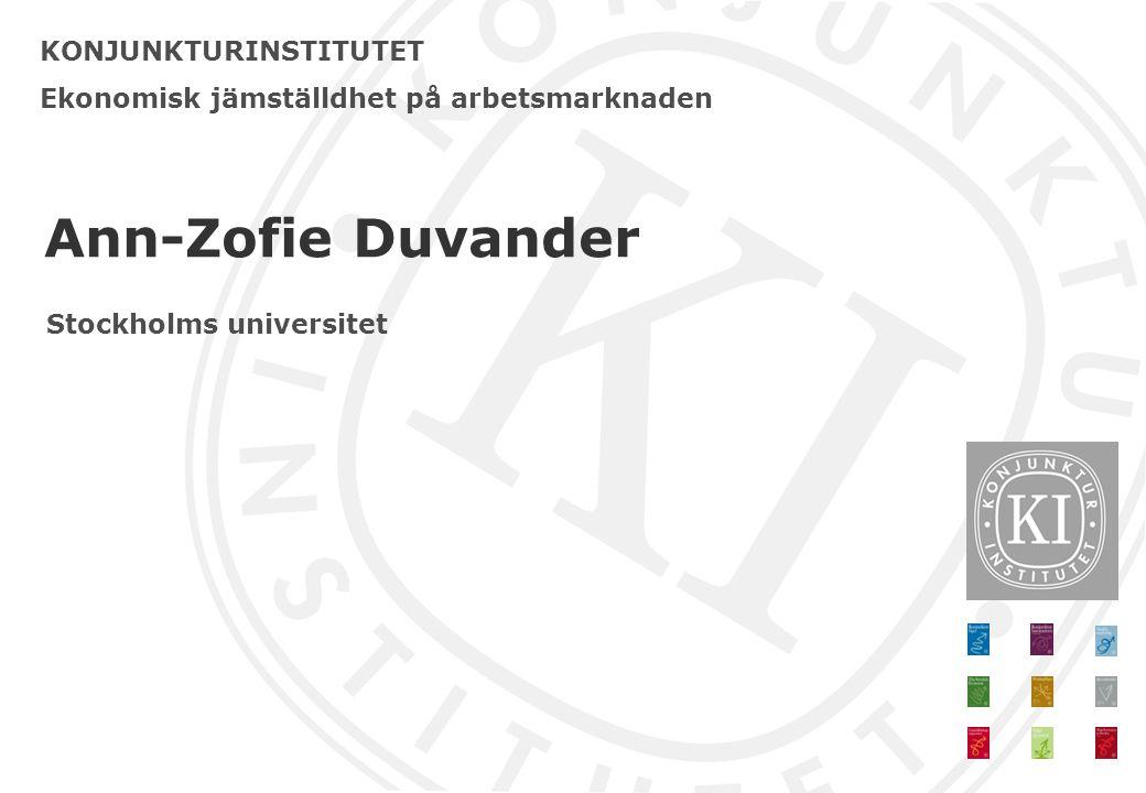 Ann-Zofie Duvander KONJUNKTURINSTITUTET