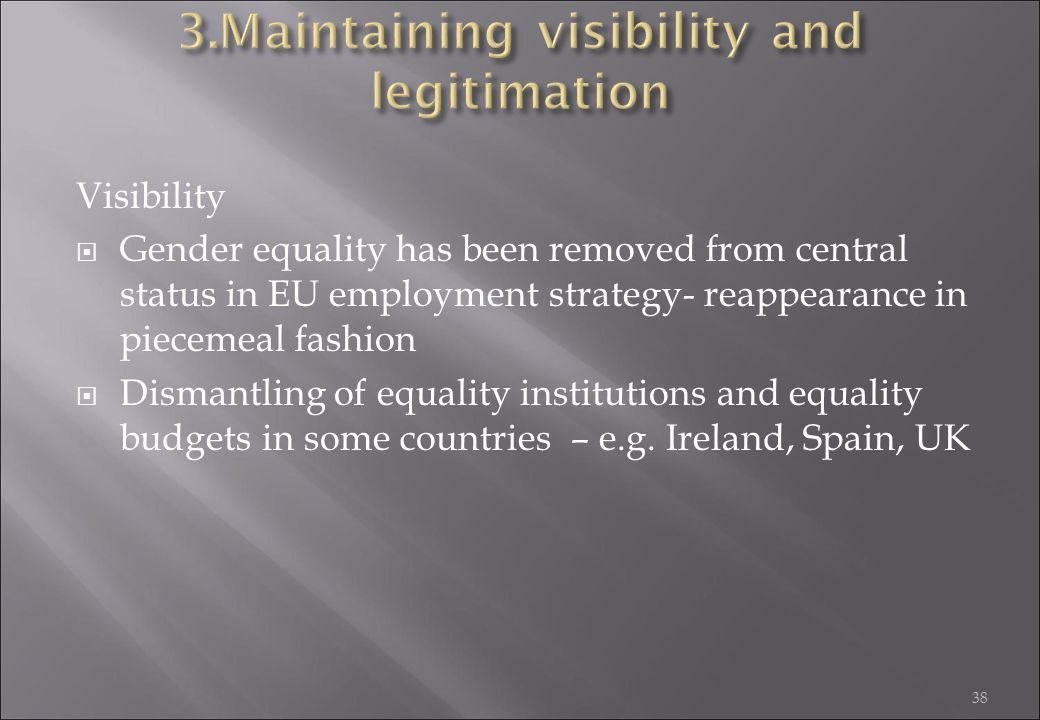 3.Maintaining visibility and legitimation