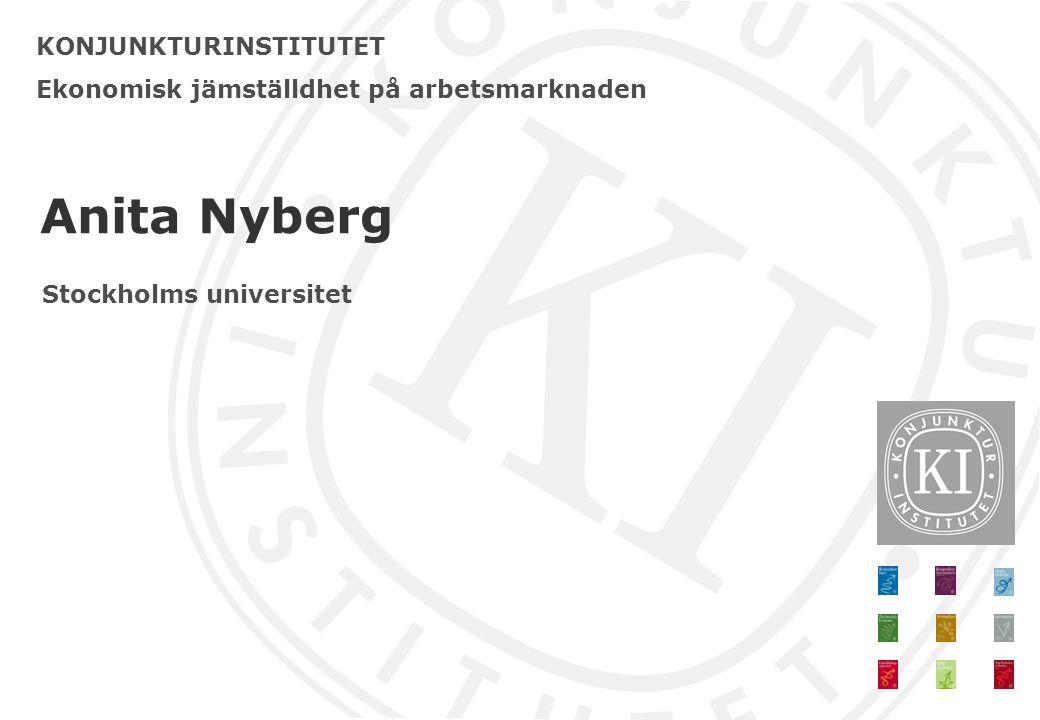 Anita Nyberg KONJUNKTURINSTITUTET
