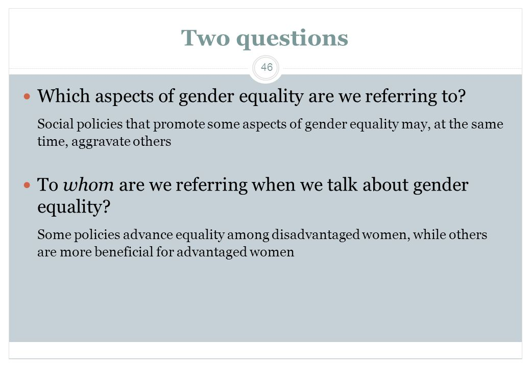 Two questions Which aspects of gender equality are we referring to