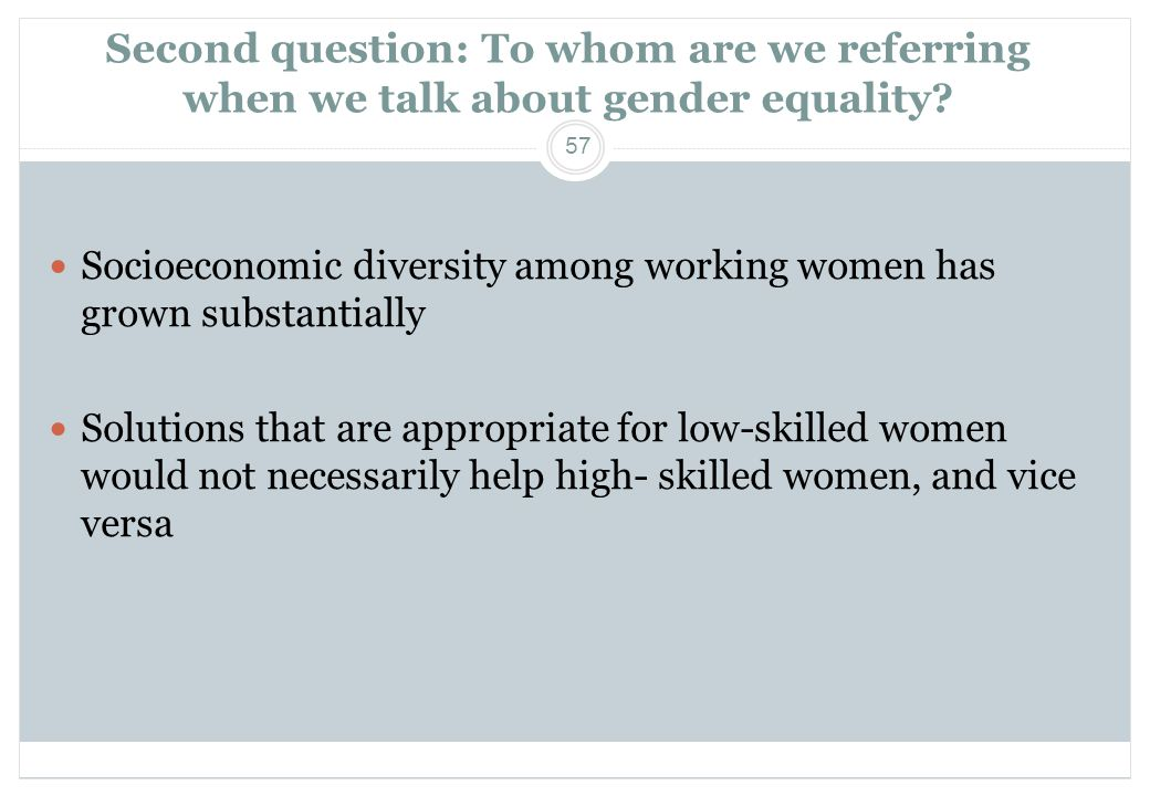 Second question: To whom are we referring when we talk about gender equality