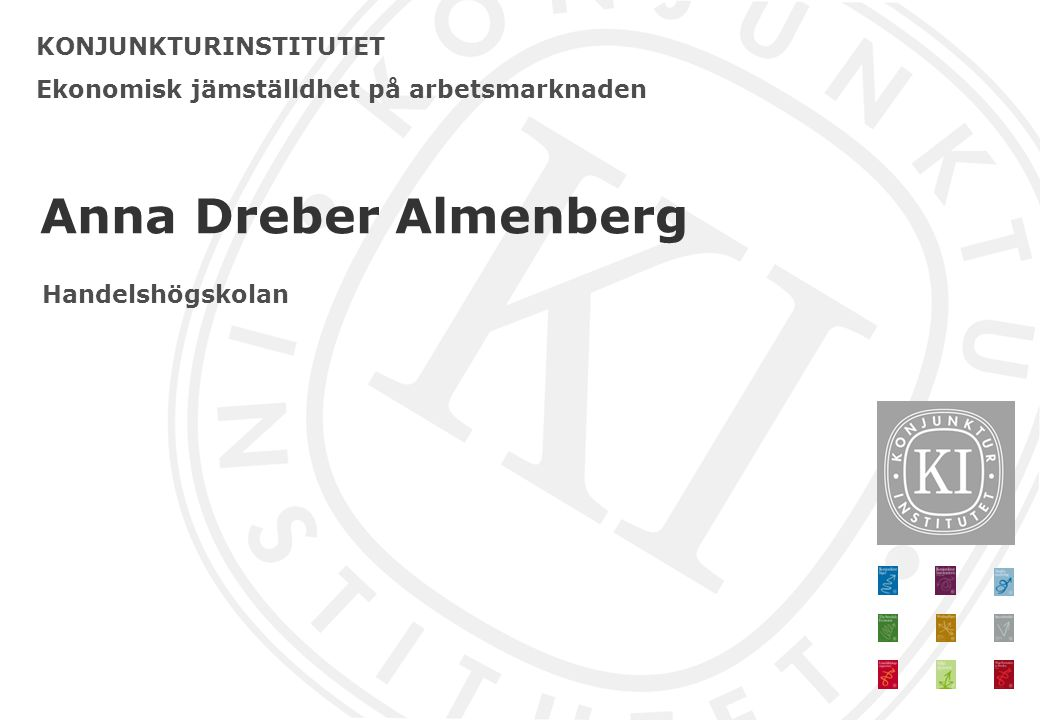 Anna Dreber Almenberg KONJUNKTURINSTITUTET