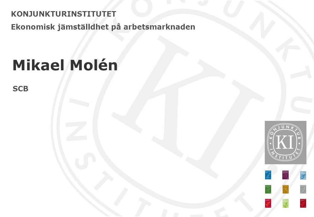 Mikael Molén KONJUNKTURINSTITUTET