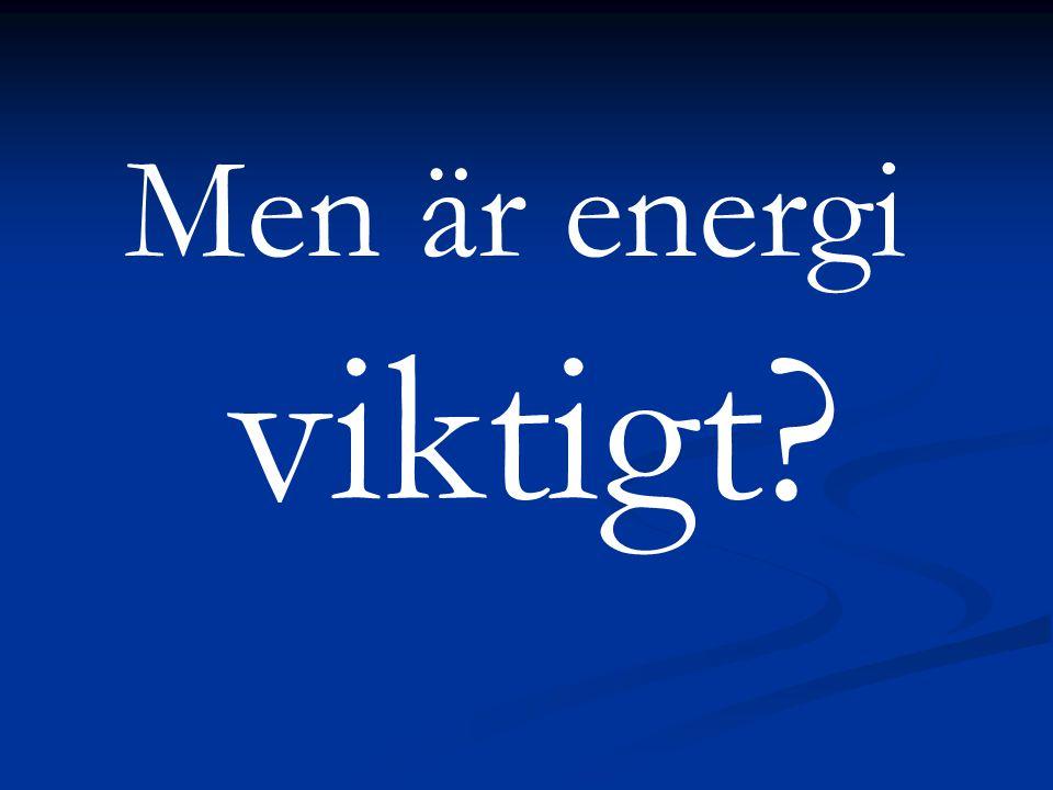 Men är energi viktigt