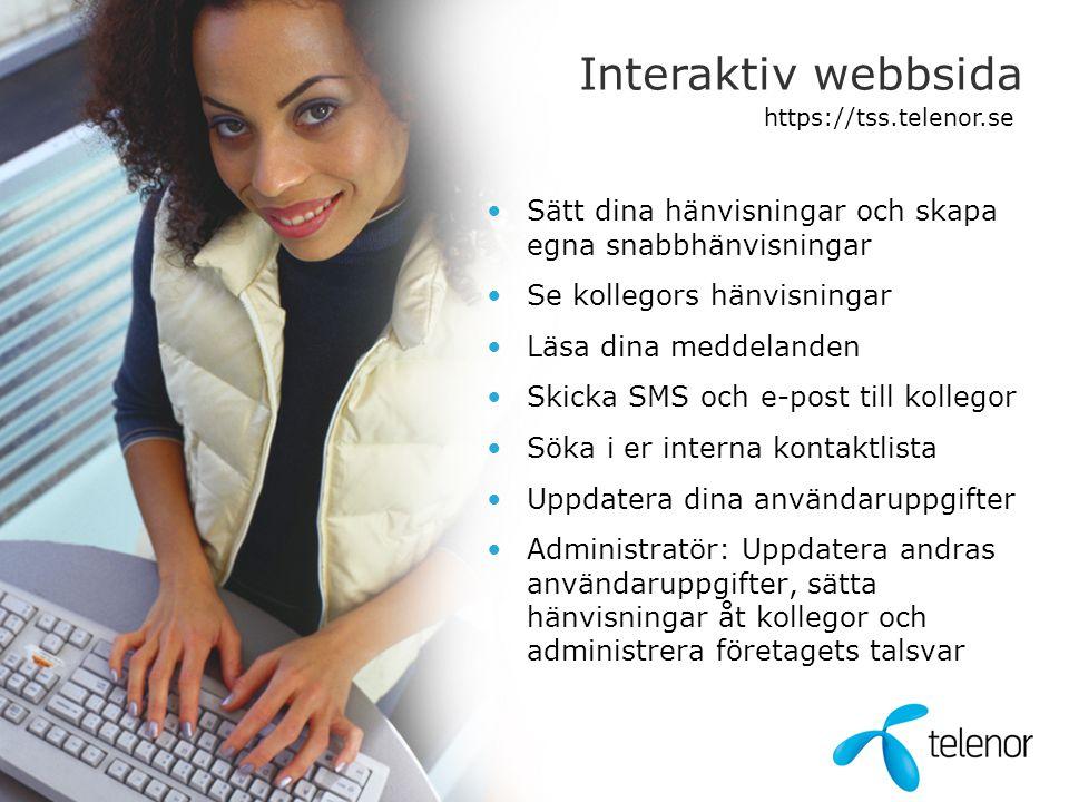 Interaktiv webbsida https://tss.telenor.se. Sätt dina hänvisningar och skapa egna snabbhänvisningar.