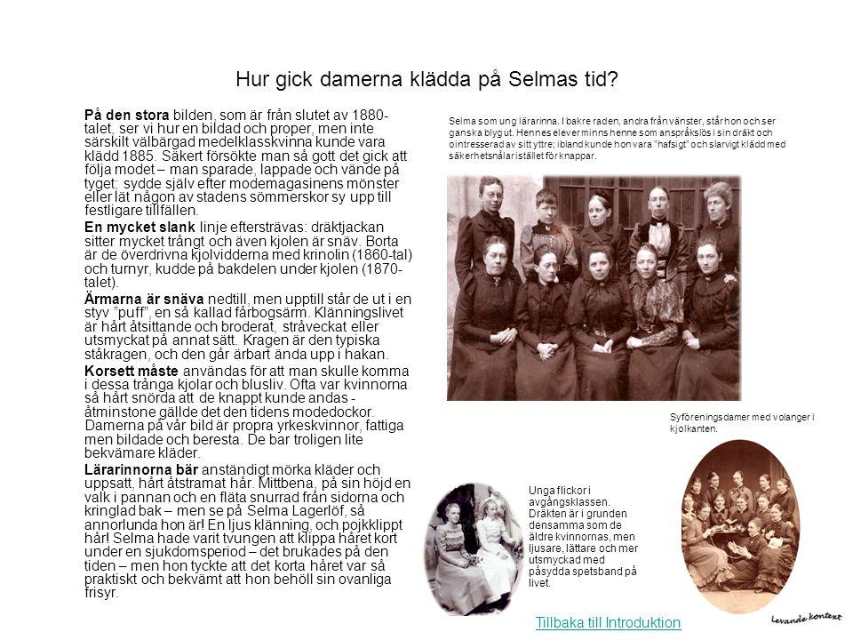 Hur gick damerna klädda på Selmas tid