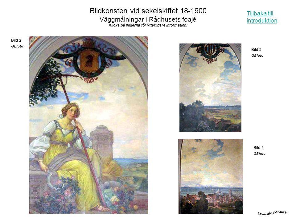 Bildkonsten vid sekelskiftet 18-1900 Väggmålningar i Rådhusets foajé Klicka på bilderna för ytterligare information!