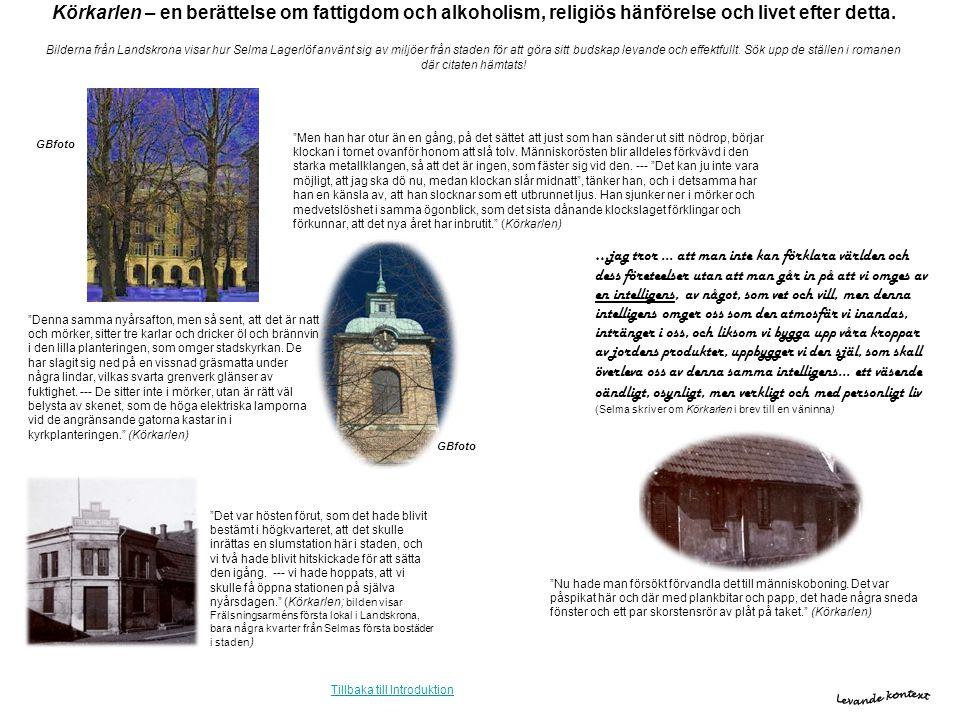 Körkarlen – en berättelse om fattigdom och alkoholism, religiös hänförelse och livet efter detta. Bilderna från Landskrona visar hur Selma Lagerlöf använt sig av miljöer från staden för att göra sitt budskap levande och effektfullt. Sök upp de ställen i romanen där citaten hämtats!