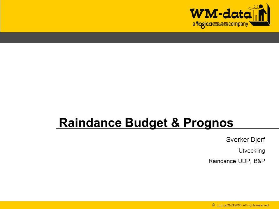 Raindance Budget & Prognos