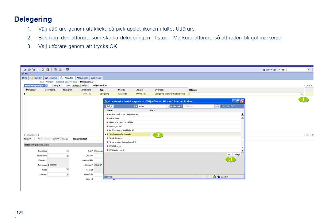 Delegering Välj utförare genom att klicka på pick applet ikonen i fältet Utförare.
