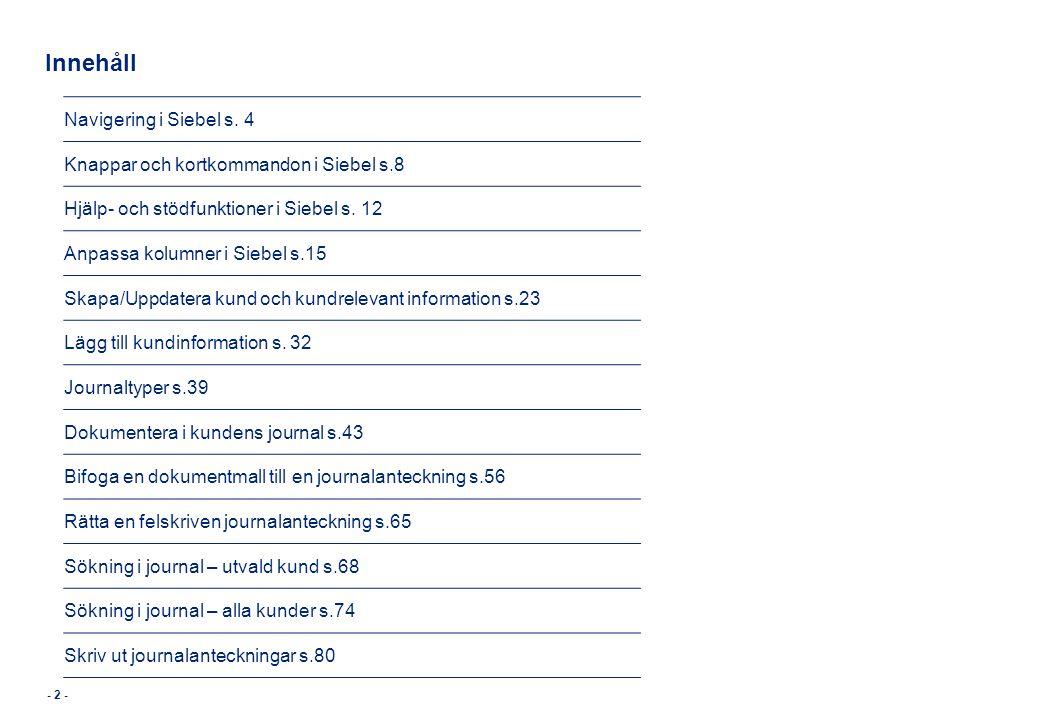 Innehåll Navigering i Siebel s. 4