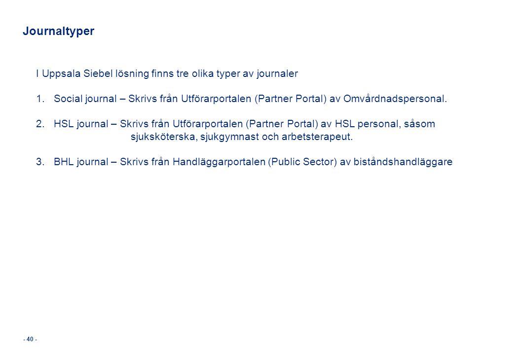 Journaltyper I Uppsala Siebel lösning finns tre olika typer av journaler.