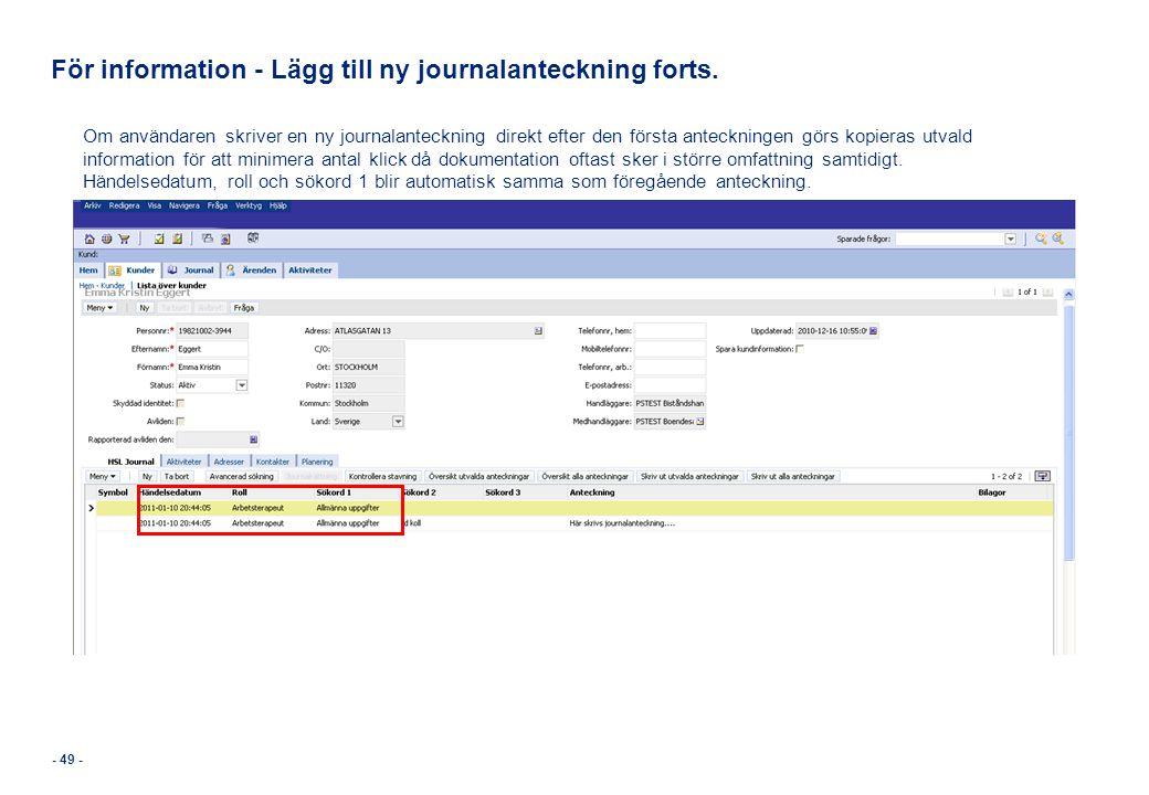 För information - Lägg till ny journalanteckning forts.