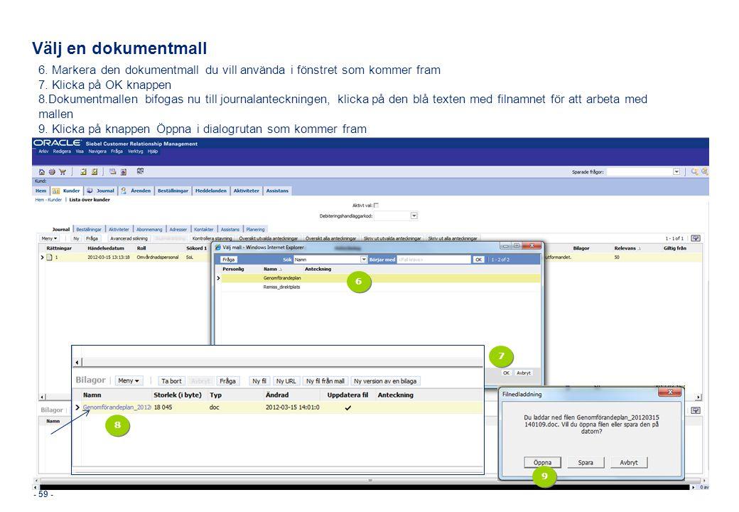 Välj en dokumentmall 6. Markera den dokumentmall du vill använda i fönstret som kommer fram. 7. Klicka på OK knappen.