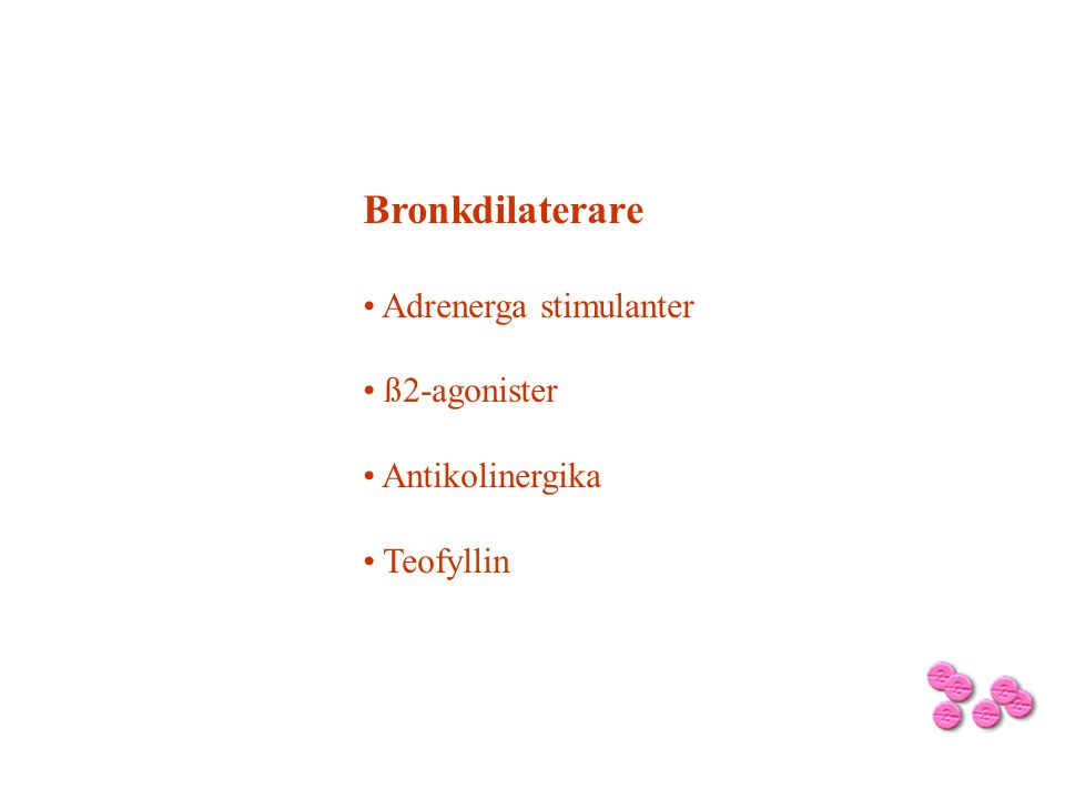 Bronkdilaterare Adrenerga stimulanter ß2-agonister Antikolinergika