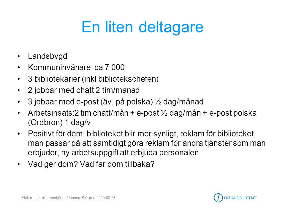 Elektronisk referenstjänst / Linnea Sjögren 2005-08-26