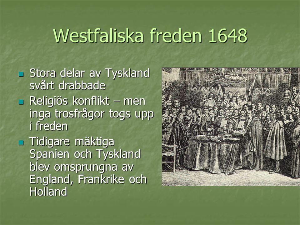 Westfaliska freden 1648 Stora delar av Tyskland svårt drabbade