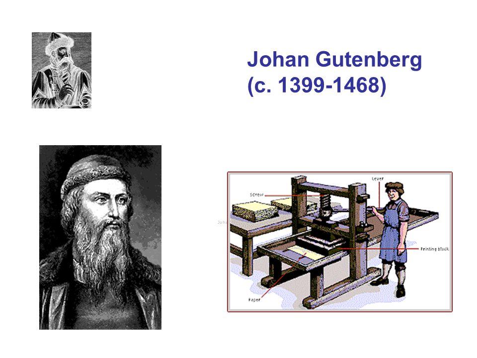 Johan Gutenberg (c. 1399-1468) Johann Gutenberg