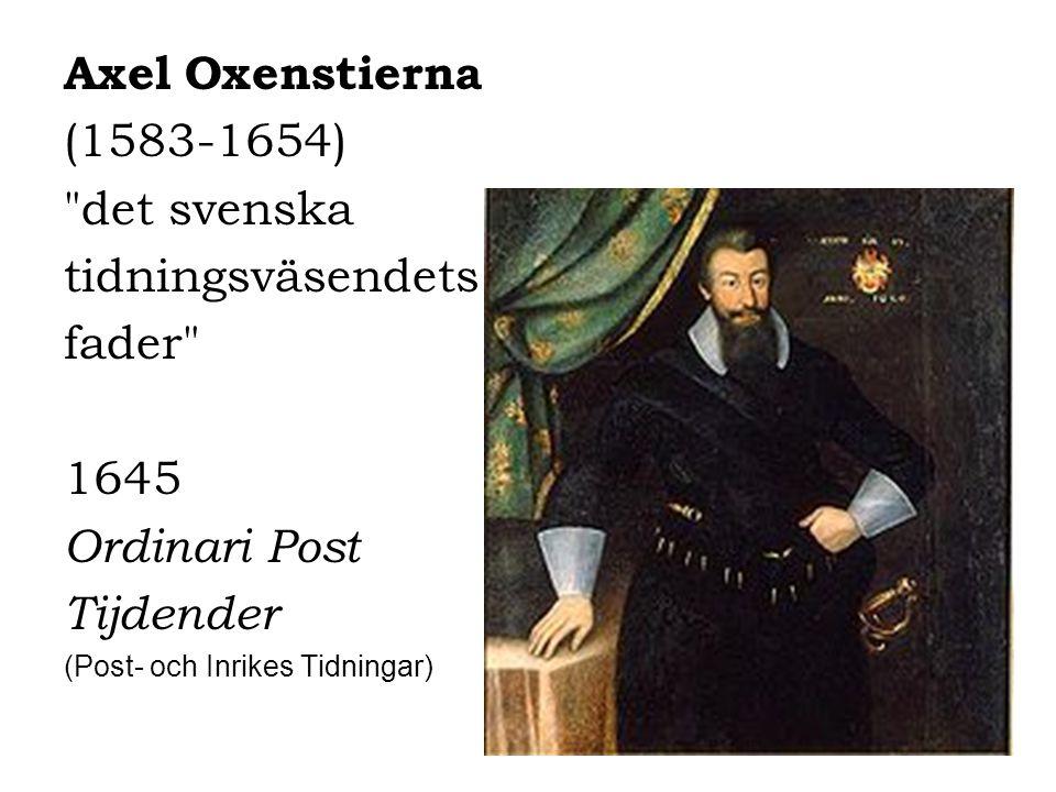 Axel Oxenstierna (1583-1654) det svenska tidningsväsendets fader