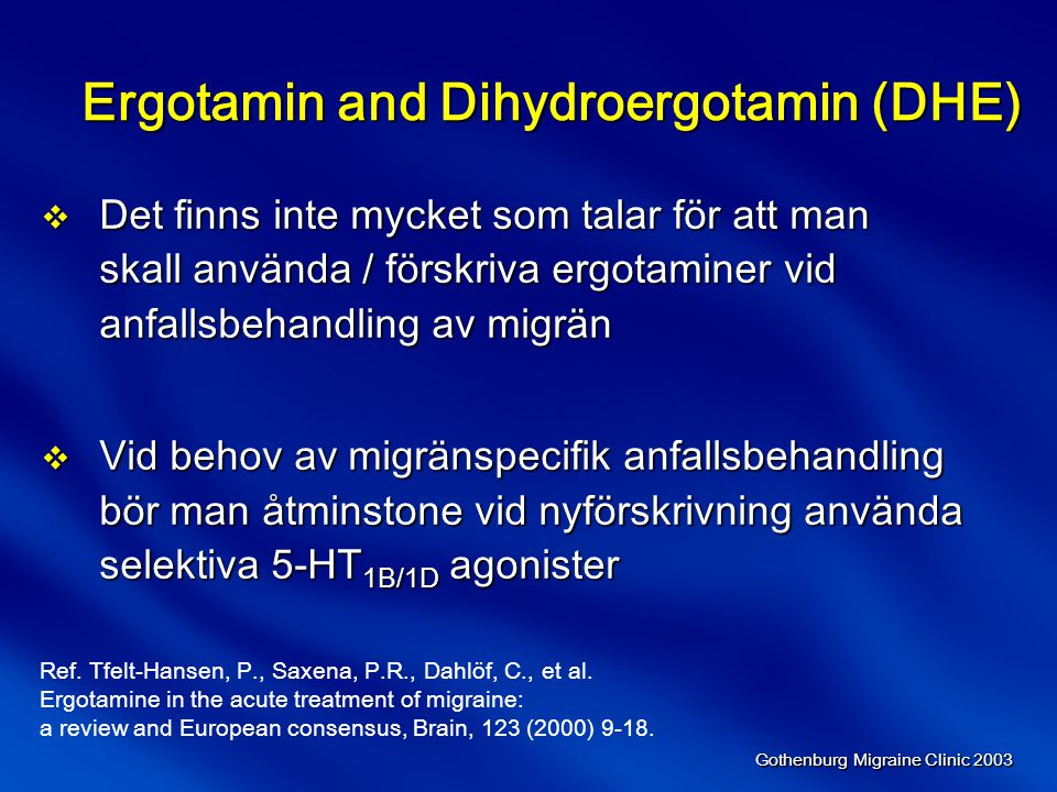Ergotamin and Dihydroergotamin (DHE)