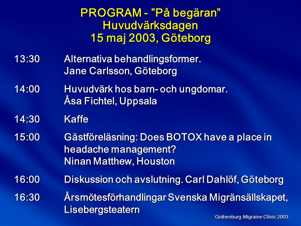 PROGRAM - På begäran Huvudvärksdagen 15 maj 2003, Göteborg