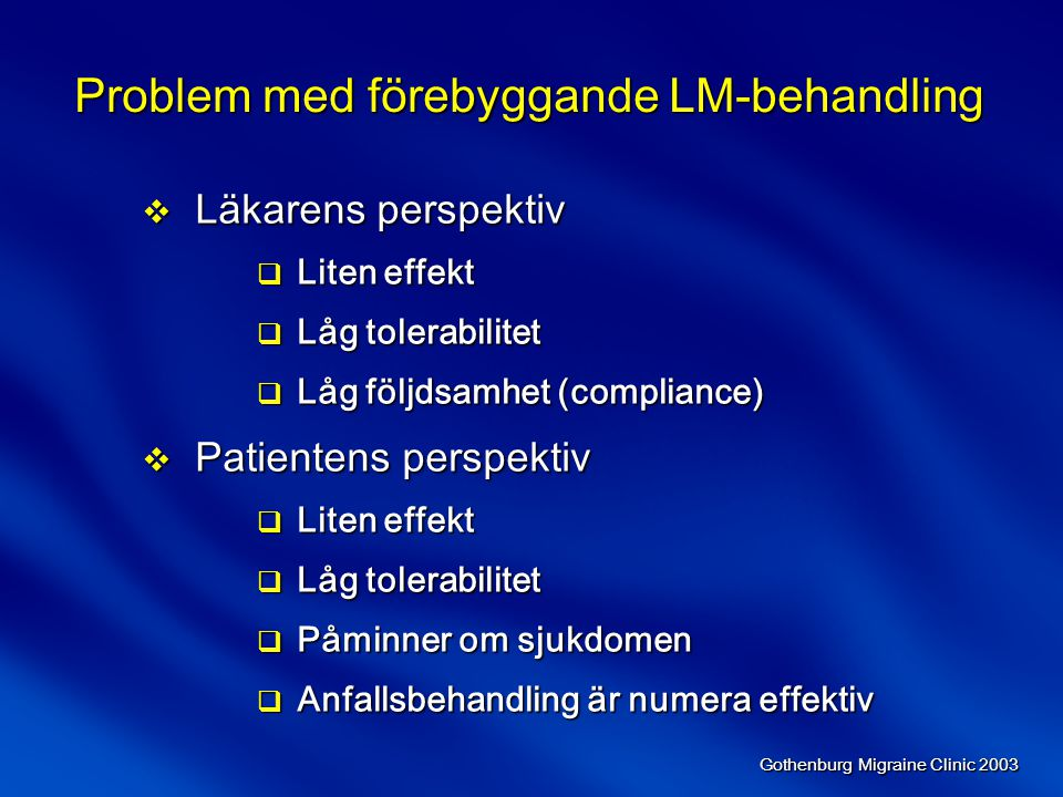 Problem med förebyggande LM-behandling