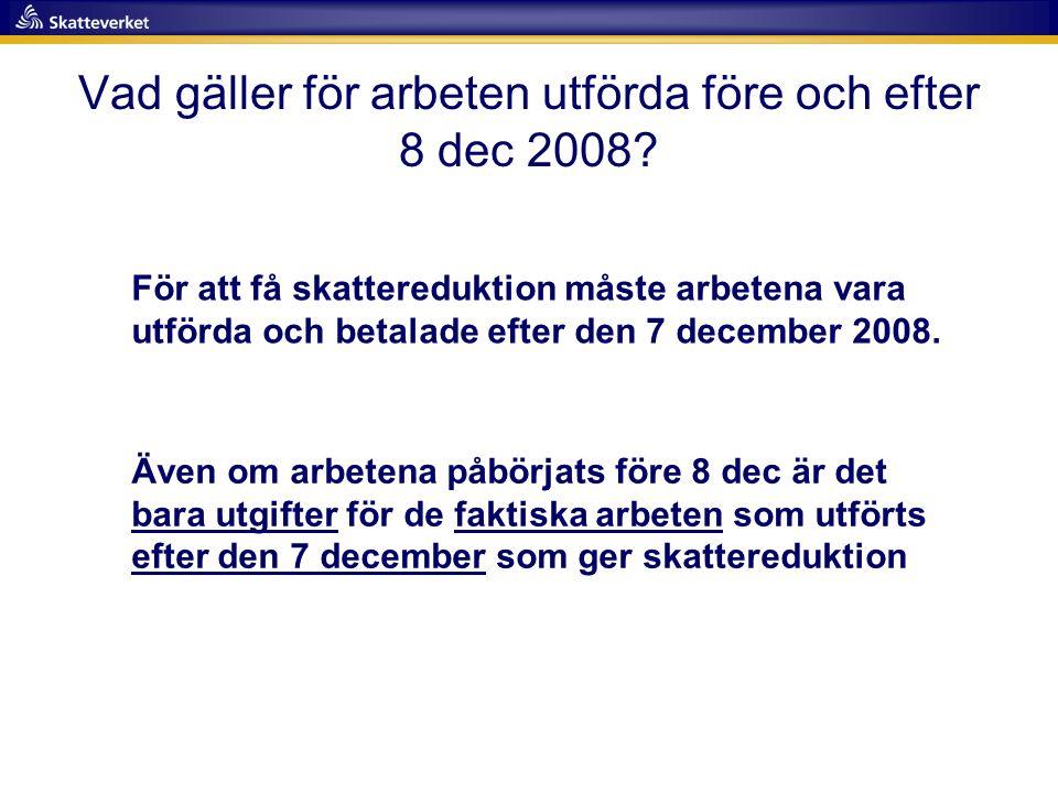Vad gäller för arbeten utförda före och efter 8 dec 2008