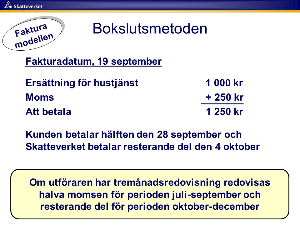 Bokslutsmetoden Fakturadatum, 19 september