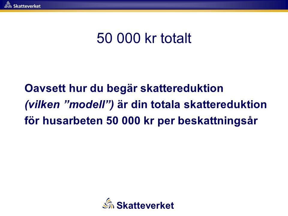 50 000 kr totalt Oavsett hur du begär skattereduktion (vilken modell ) är din totala skattereduktion för husarbeten 50 000 kr per beskattningsår.