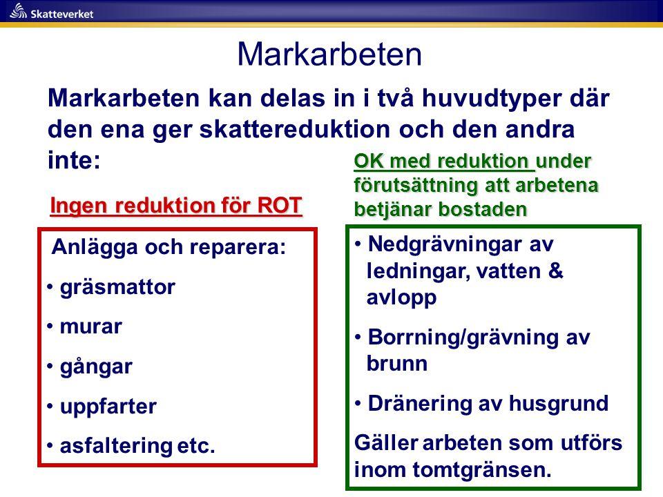 Markarbeten Markarbeten kan delas in i två huvudtyper där den ena ger skattereduktion och den andra inte: