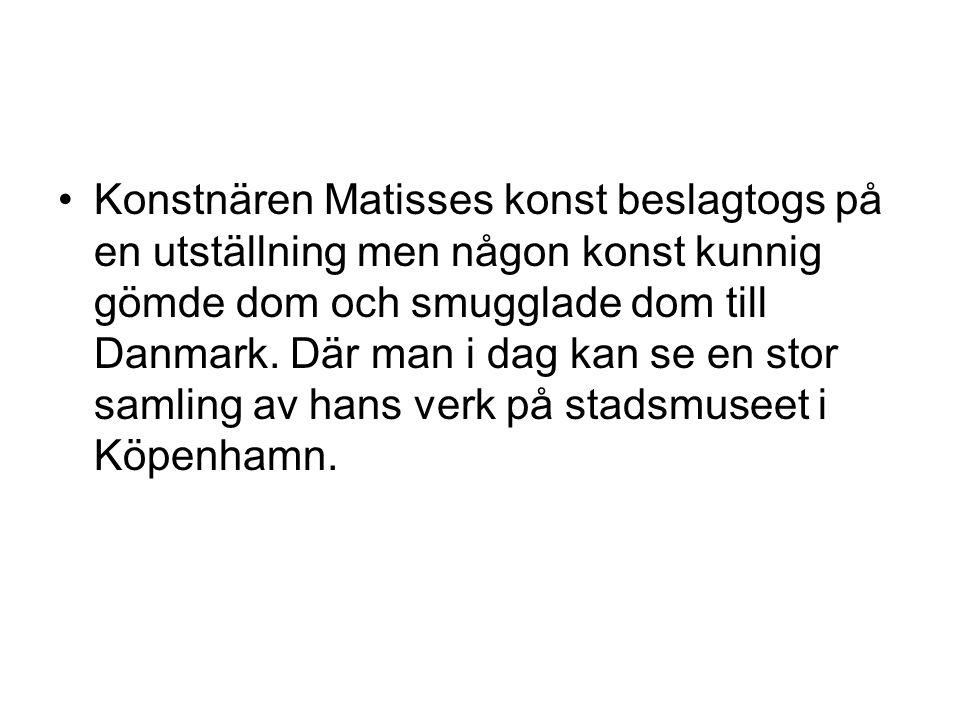 Konstnären Matisses konst beslagtogs på en utställning men någon konst kunnig gömde dom och smugglade dom till Danmark.