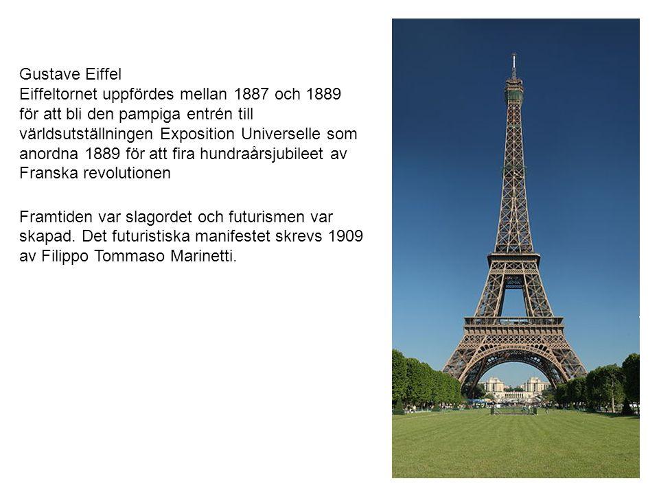 Gustave Eiffel Eiffeltornet uppfördes mellan 1887 och 1889. för att bli den pampiga entrén till. världsutställningen Exposition Universelle som.