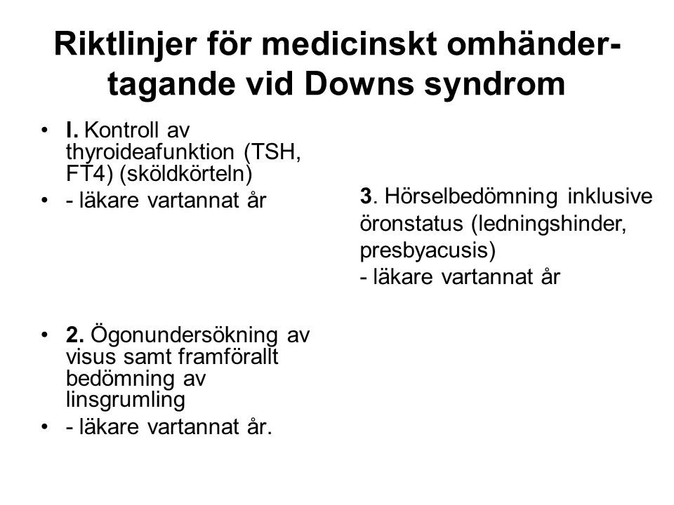Riktlinjer för medicinskt omhänder- tagande vid Downs syndrom