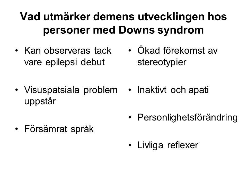 Vad utmärker demens utvecklingen hos personer med Downs syndrom