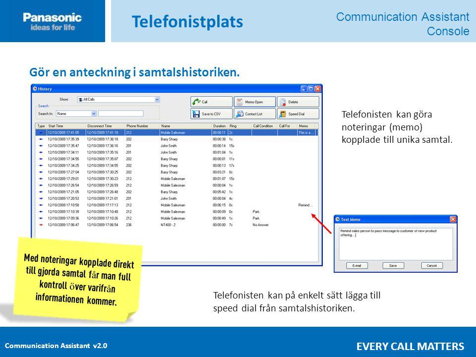 Telefonistplats Gör en anteckning i samtalshistoriken.