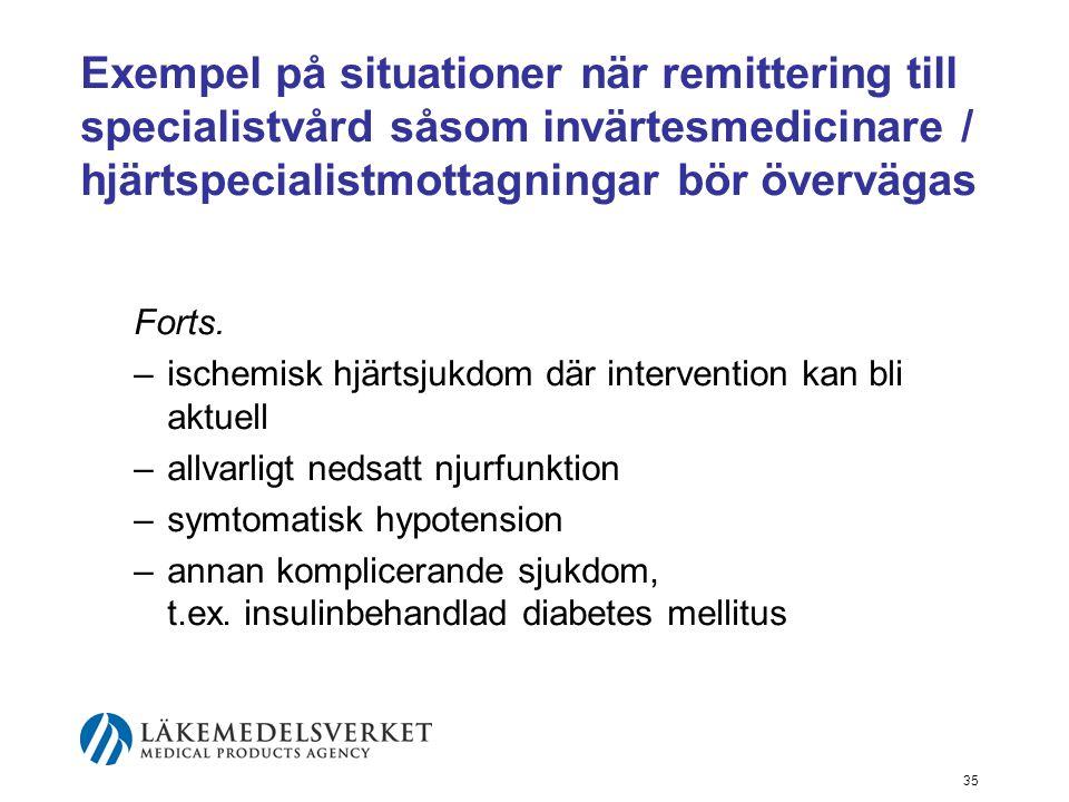 Exempel på situationer när remittering till specialistvård såsom invärtesmedicinare / hjärtspecialistmottagningar bör övervägas