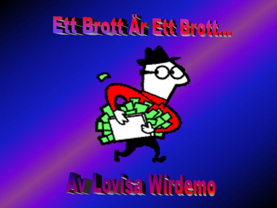 Ett Brott Är Ett Brott... Av Lovisa Wirdemo
